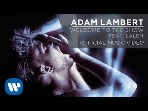 Adam Lambert Ft. Laleh  - Welcome To The Show