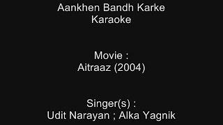 Nonton Aankhen Bandh Karke - Karaoke - Aitraaz (2004) - Udit Narayan ; Alka Yagnik Film Subtitle Indonesia Streaming Movie Download