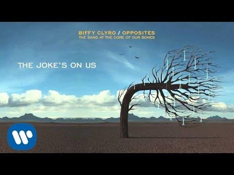 Biffy Clyro - The Joke's On Us - Opposites