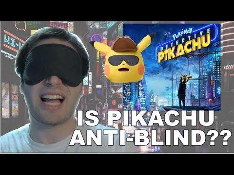 DETECTIVE PIKACHU IS DISCRIMINATORY AGAINST BLIND PEOPLE