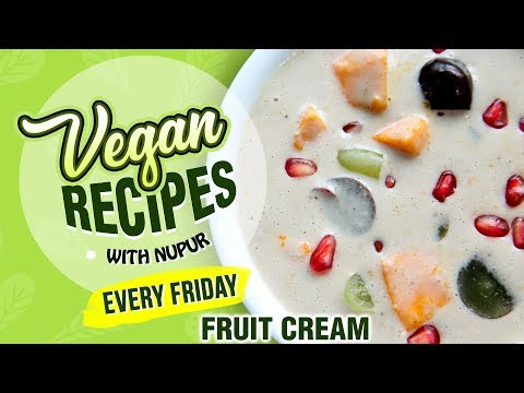 Fruit Cream Recipe – How To Make Fruit Cream At Home – Dessert Recipe – Vegan Series By Nupur Sampat