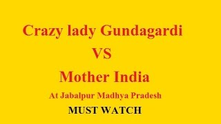 Jabalpur India  city photos gallery : Crazy lady Gundagardi VS Mother India ! Jabalpur MP Case ! It Happen Only in INDIA ! Nitin Uploader