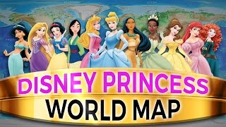 Disney Princess World Map: Where In The World Do All The Princesses Live?