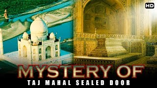 Video बंद दरवाजे खुलगये रहस्य आया सामने  | Taj Mahal The Mystery Behind The Sealed Doors | MP3, 3GP, MP4, WEBM, AVI, FLV Februari 2019