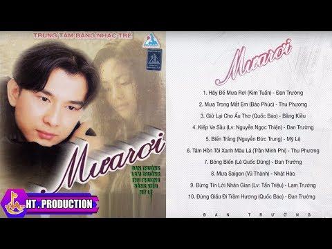 Album Mưa Rơi | Đan Trường, Lam Trường, Thu Phương, Bằng Kiều, Mỹ Lệ - Thời lượng: 47 phút.