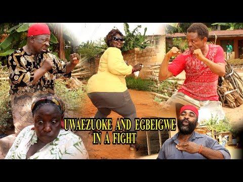UWAEZUOKE AND EGBEIGWE IN A FIGHT  SEASON 1 LATEST NOLLYWOOD IGBO FILM