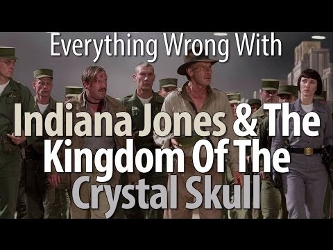 wrong - Indiana Jones. He's completely and totally awesome... at least 75% of the time. Then there's the Crystal Skull, a movie is so reviled, it's one of our most r...