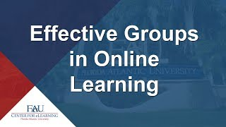 Professional Development Session - Effective Groups in Online Learning