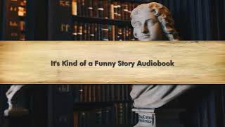 It's Kind of a Funny Story Audiobook