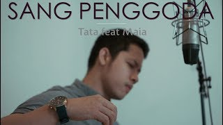 Video SANG PENGGODA - Tata feat Maia (Cover) Oskar Mahendra MP3, 3GP, MP4, WEBM, AVI, FLV Mei 2018