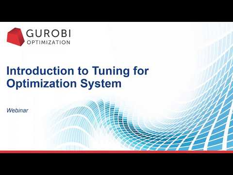 Introduction to Performance Tuning for Optimization Systems with Gurobi