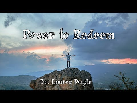 Lauren Daigle - Power To Redeem (feat. All Sons & Daughters) Lyric Video