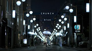 "CRUNCH ""Blue"" (Official Music Video)"