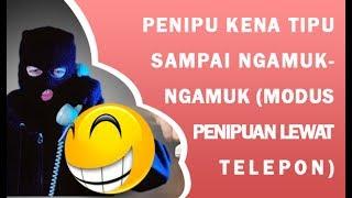 Video Penipu Kena Tipu Sampai Ngamuk-ngamuk (Modus penipuan lewat telepon) MP3, 3GP, MP4, WEBM, AVI, FLV Desember 2018