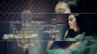 Bintang Panjaitan - HAJUJURON (Official Music Video)