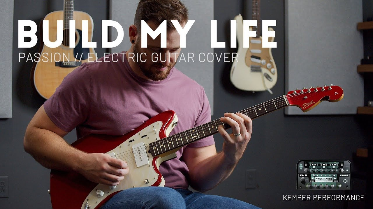 Build My Life – Passion, Housefires – Electric guitar cover & Kemper Performance