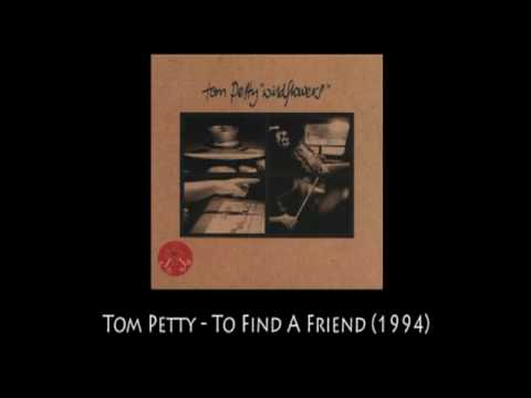 To Find A Friend (1994) (Song) by Tom Petty