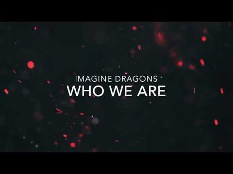 Who We Are – Imagine Dragons (Lyrics)