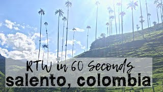 Round the World in 60 Seconds: Salento, Colombia