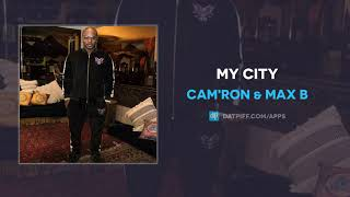 Cam'ron & Max B - My City (AUDIO)