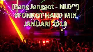 FUNKOT HARD MIX JANUARI 2018