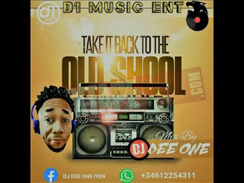 TAKE IT BACK TO THE OLD SCHOOL - NAIJA OLD SCHOOL MIX by DJ Dee ONE