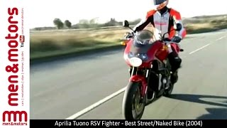 7. Aprilia Tuono RSV Fighter - Best Street/Naked Bike (2004)