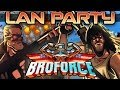Broforce! - LAN Party