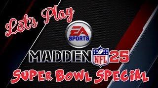 Let's Play - Madden NFL 25: Super Bowl Special