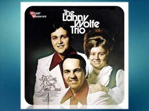 The Lanny Wolfe Trio Project  - Jesus Did For Me
