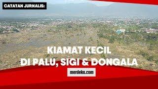 Video Catatan Jurnalis: Kiamat Kecil di Palu, Sigi & Donggala MP3, 3GP, MP4, WEBM, AVI, FLV November 2018