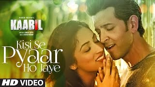 Nonton Kisi Se Pyar Ho Jaye Song  Video    Kaabil   Hrithik Roshan  Yami Gautam   Jubin Nautiyal Film Subtitle Indonesia Streaming Movie Download