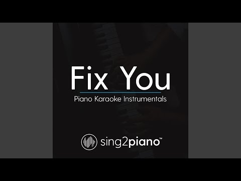 Fix You (Shortened - Originally Performed By Coldplay) (Piano Karaoke Version)