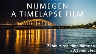 Nijmegen Netherlands  city photo : NIJMEGEN - A TIMELAPSE FILM (4K)