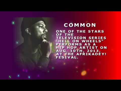 """HELL ON WHEELS"" STAR...COMMON AT AFRIKADEY! FESTIVAL IN AUG. 2013"