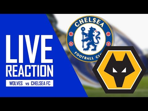 WOlVES 2-1 CHELSEA FC (LIVE REACTION)