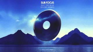 Sub Focus - 'Out The Blue' ft. Alice Gold [XILENT REMIX] - Radio Rip