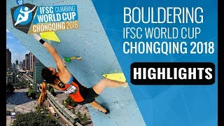 IFSC Climbing World Cup Chongqing 2018 - Bouldering Finals Highlights by International Federation of Sport Climbing