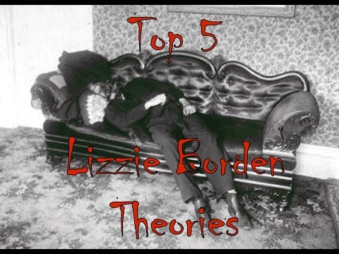 Top 5 Lizzie Borden Murder Theories