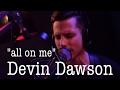 Download Video Devin Dawson - All On Me