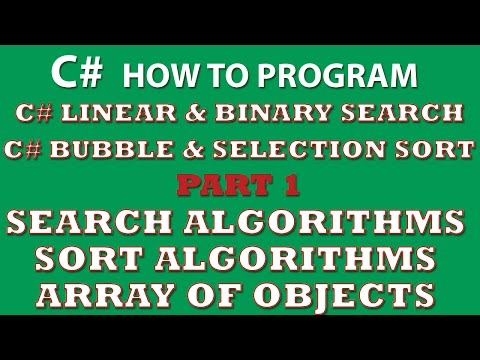 C# Programming Challenge: Searching and Sorting Part 1 (C# linear search, C# binary search, C# bubble sort, C# selection sort)