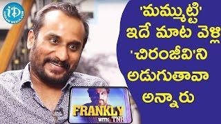 Video Mammuti Forced Me To Question Chiranjeevi - Deva Katta || Frankly with TNR || Talking Movies MP3, 3GP, MP4, WEBM, AVI, FLV Januari 2019