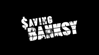 Saving Banksy Documentary