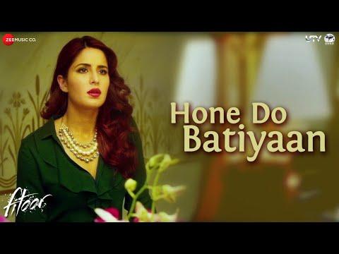 Hone Do Batiyaan | Fitoor | Nandini Srikar & Zeb Bangash | Aditya Roy Kapur & Katrina Kaif