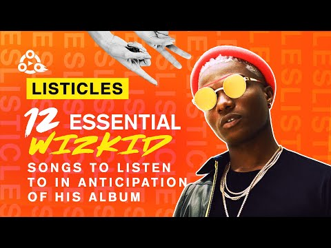 10 WIZKID SONGS YOU SHOULD LISTEN TO