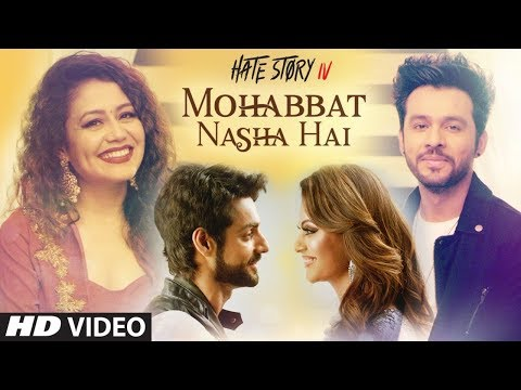 Mohabbat Nasha Hai Video Song | HATE STORY 4 | Neh