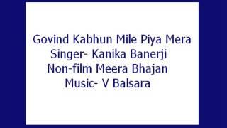 Govind Kabhun Mile Piya Mera By Kanika Banerji