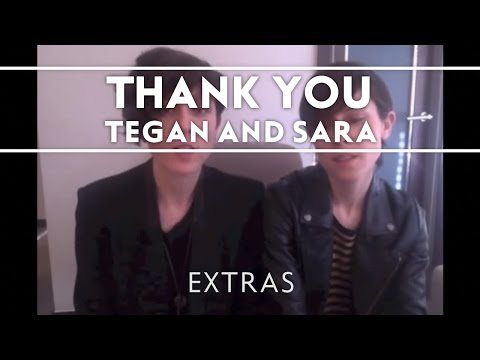 Thank you from Tegan and Sara for supporting Heartthrob!!