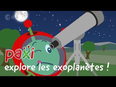Paxi explore les exoplanètes !