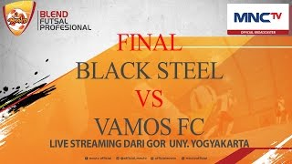 Video BLACKSTEEL VS VAMOS FC (5-3) - Grand Final  Blend Futsal Profesional (MEN) [FULL] MP3, 3GP, MP4, WEBM, AVI, FLV Mei 2019